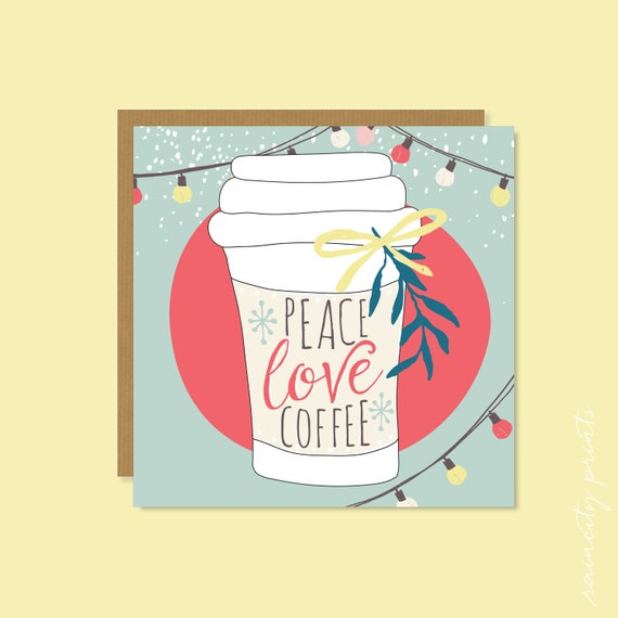 Coffee Christmas Cards.Peace Love Coffee Christmas Card Holiday Cards Holiday Gift Wrap Coffee Lover Xmas Card Holiday Boxed Card Illustrated Greeting Card