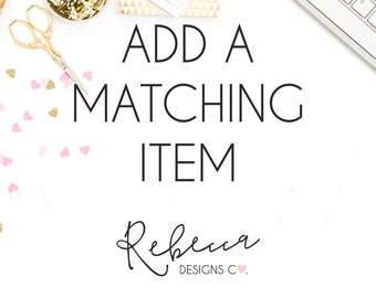 Add a matching item coordinating item favor tags welcome sign bottle label cupcake toppers thank you card matching card matching insert