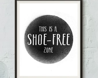 "Printable This Is A Shoe-Free Zone Art Print 8x10"" - Instant Download - Home Decor - Mud Room - Modern Wall Art"