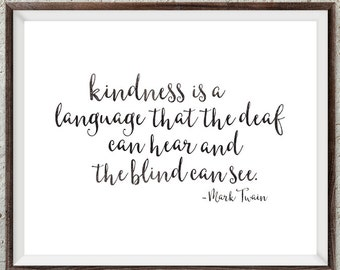 """Printable Calligraphy Mark Twain Kindness Quote Art Print-8x10"""" horizontal-Modern - Hip - Typography - Home - Office Decor - Downloadable"""