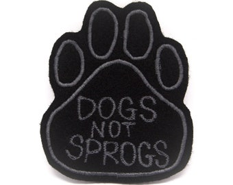 Dogs Not Sprogs Handmade Patch