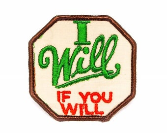 Vintage I Will If You Will Patch