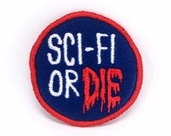 Sci-Fi or Die Handmade Patch