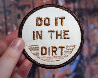 Do It In The Dirt 1970s Patch