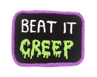 Beat It Creep Handmade Patch