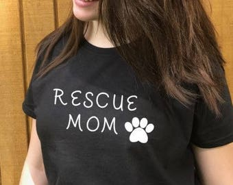 ebe1ed9f Rescue Mom t shirt, women's t shirts with words, funny t shirts, teenager t  shirts with words, graphic tees, dog lover's gifts