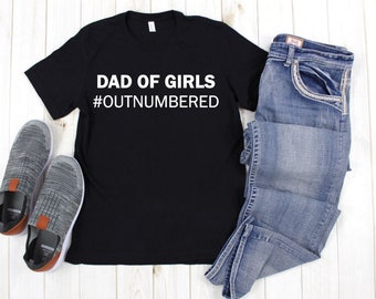 64900236 Dad of Girls # outnumbered T shirt, Dad shirt, men's t shirts with words, funny  t shirts, graphic tees, Father's Day gifts