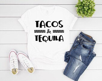 bcdce724 Tacos and Tequila T shirt, Cinco de Mayo T shirt, women's t shirts with  words, men's t shirts with words, funny t shirts, graphic tees