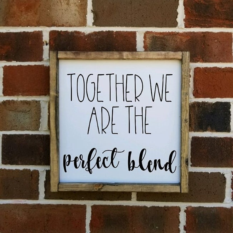 Together We Are The Perfect Blend Square Farmhouse Sign Multiple sizes available Fall Farmhouse style framed sign