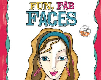 How To Draw Fun, Fab Faces