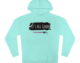 It's all Good!! Official Awesome Art School Hoodie!