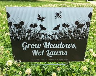 Grow Meadows Not Lawns Coroplast Yard Sign