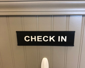 Check in Sign with Silver Gold or Black Wall Holder