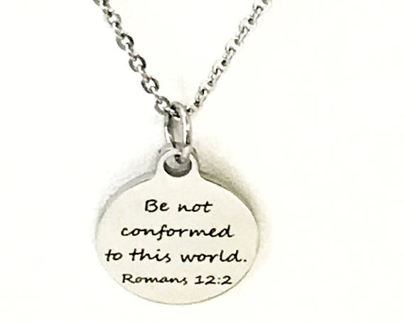 Christian Necklace, Be Not Conformed To This World Necklace, Christian Jewelry, Romans 12 2 Necklace, Christian Confirmation Gifts For Her,