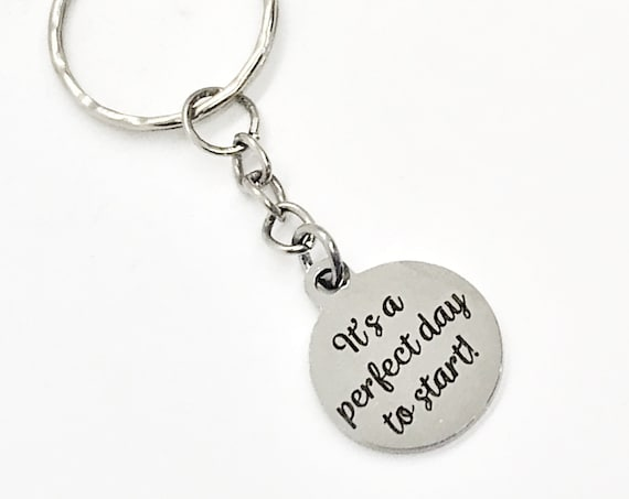 Keychain Gift, It's A Perfect Day To Start Keychain, Encouragement Gift, Motivational Gift, Encouraging Quote, Motivating Gift