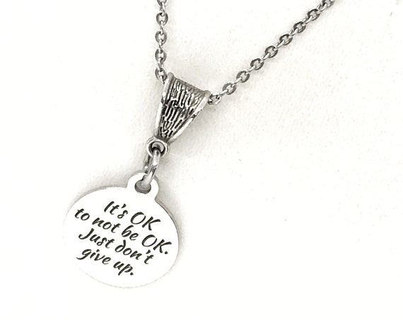Motivation Gift, It's OK to Not Be OK Necklace, Don't Give Up Necklace, Motivation Quote, Gift For Her, Motivating Gift, Encouraging Gift