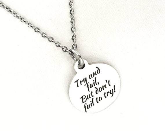 Encouragement Gifts, Try And Fail But Don't Fail To Try Necklace, Motivation Gift, Motivation Quote, Encouraging Quote, Gift For Her