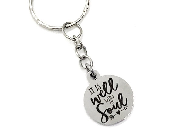 Keychain Gift, It Is Well With My Soul Keychain, Charm Keychain, Christian Keychain, Christian Gift, Religious Gift, Religious Keychain