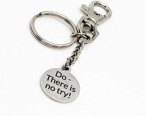 Motivating Gift, Do There Is No Try Keychain, Motivating Quote, Encouragement Gift, Encouraging Gift, Encouraging Quotes, Motivating Her