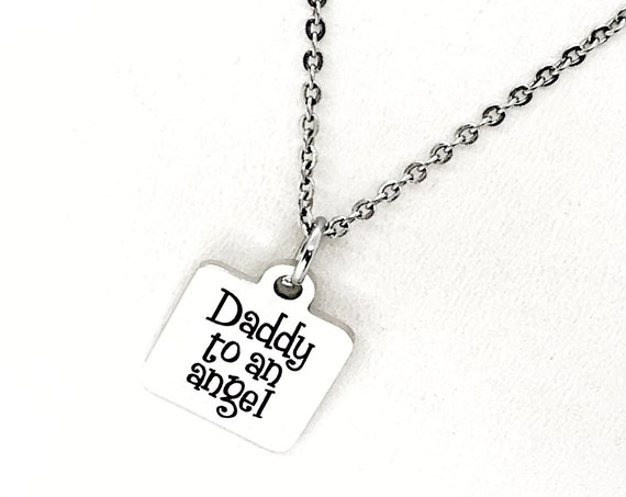 Dad Gift, Daddy To An Angel Necklace, Man Necklace, Miscarriage Gift for Dad, Dad To A Little Girl, Pregnancy Loss For Dad, Gift For Him