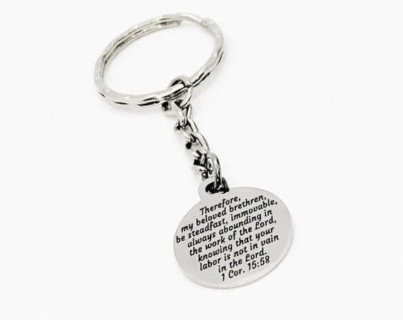 Scripture Gift, Be Steadfast In The Work Of The Lord Keychain, 1 Corinthians 15 58, Scripture Quote, Bible Verse Gift, Christian Gifts