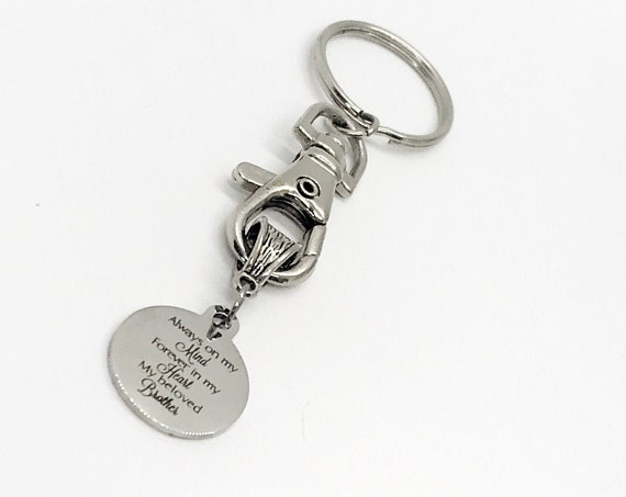 Brother Keychain, Always On My Mind, Forever In My Heart, My Beloved Brother, Brother Memorial, Remembering My Brother, Loss Of Brother Gift