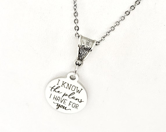 I Know The Plans I Have For You Necklace, Scripture Gift, Jeremiah 29 11 Charm, Scripture Jewelry, Bible Verse Necklace, Daughter Gift
