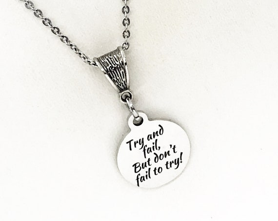 Motivation Gift, Try And Fail But Don't Fail To Try Necklace, Always Try Necklace, Motivation Quote, Gift For Her, Motivating Gift