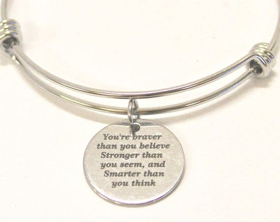 Braver Than You Believe Stronger Than You Seem Smarter Than You Think Expanding Bangle Charm Bracelet, Graduation Gift for Her