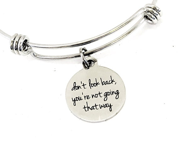 Encouraging Gift, Don't Look Back, You're Not Going That Way Bracelet, Encouraging Quote, Encouraging Bracelet, Sympathy Gift, Daughter Gift