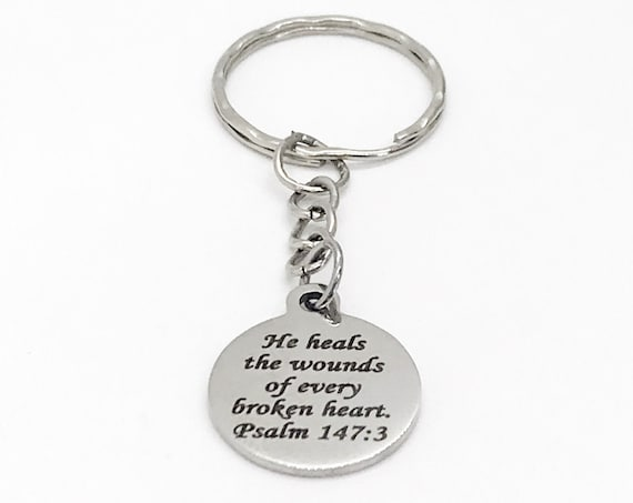 Christian Gift, He Heals The Wounds Of Every Broken Heart Keychain, Psalm 147 3, Christian Keychain, Christian Sympathy Gift, Keychain Gift