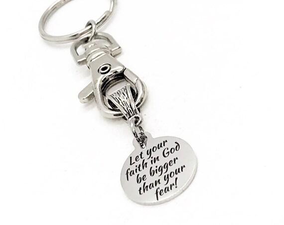 Faith Gift, Let Your Faith In God Be Bigger Than Your Fear Keychain, Keychain Gift, Big Faith Keychain, Christian Keychain, Christian Gift