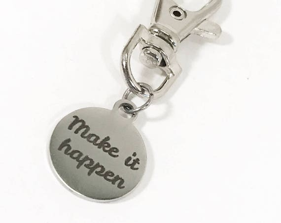 Encouragement Gift, Make It Happen Zipper Pull, Backpack Charm, Purse Charm, Planner Charm, Make It Happen Success Charm, Motivational Gift