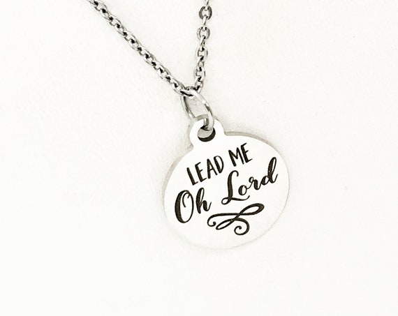 Faith Jewelry, Lead Me O Lord Necklace, Stainless Necklace, Pendant Necklace, Faith Gift, Religious Gift, Christian Gift, Christian Jewelry