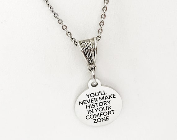 Strong Woman Gift, Make History Necklaces, Step Out Of Your Comfort Zone, Gift For Her, Motivational Quote, Encouragement Quote