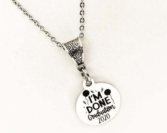 Graduation Gift, I'm Done Graduation 2020 Necklace, Graduation Necklace, Gift For Her, Daughter Gift, Granddaughter Gift, Senior Gift