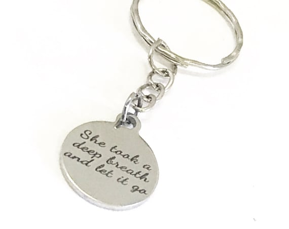 Encouraging Gifts, She Took A Deep Breath And Let It Go Keychain, Encouraging Quote, Encouraging Keychain, Divorce Gifts, Strong Woman Gifts
