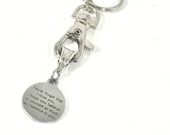 Encouragement Keychain, Never Forget I Love You Keychain, I Believe In You Gift, Daughter Gift, Son Gift, Going To College Gift, New Car