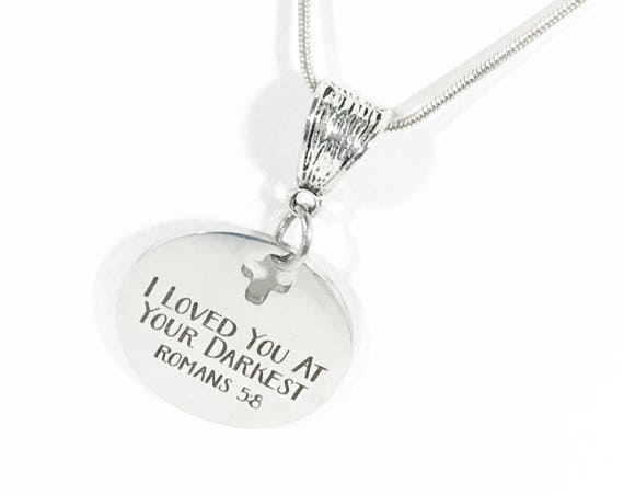 God's Love Necklace, I Loved You At Your Darkest Necklace, Romans 5 8 Necklace, Christian Jewelry, Scripture Jewelry, Bible Verse Jewelry