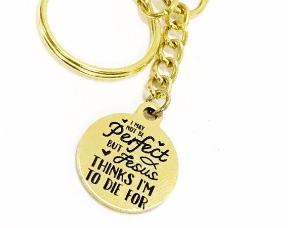 Christian Gift, Jesus Died For Me Keychain, I'm Not Perfect Keychain, Religious Gifts, Religious Keychain, Gold Keychain Gift For Her