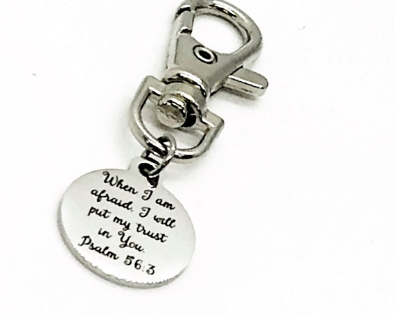 Bag Charm, When I Am Afraid, I Will Put My Trust In You Bag Clip, Psalm 56 3 Keychain Clip, Back Pack Charm, Purse Charm, Keychain Charm