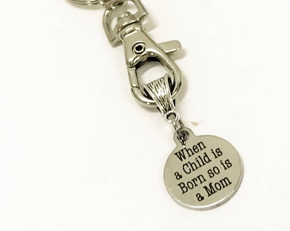 New Mom Gift, New Mom Keychain, When A Child Is Born So Is A Mom Keychain, Gift For New Mother, New Mom Daughter Gift, Mother Child Gift