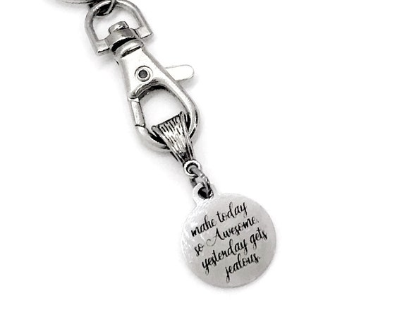 Motivation Gift, Make Today So Awesome Yesterday Gets Jealous, Keychain Gift, Motivating Quote, Encouraging Quote, Better Each Day