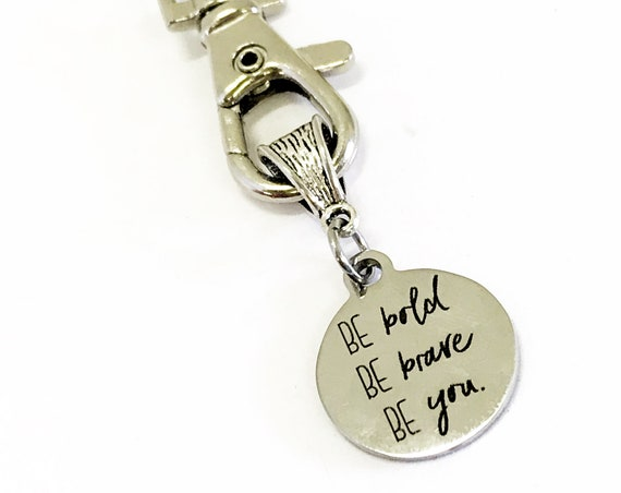 Keychain Gift, Motivating Gift, Be Bold Be Brave Be You Keychain, Success Quote, Encouraging Gift, Bold Brave You, Motivational Quote