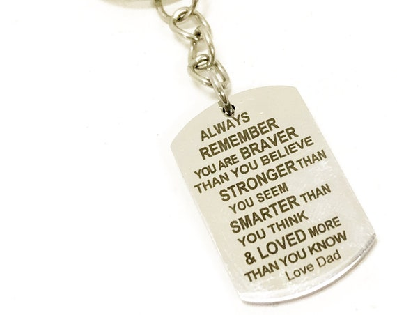 Gift From Dad, Always Remember, Braver Stronger Smarter Loved, Love Dad, Keychain Gift, Son Gift, Daughter Gift, New Car Gift,