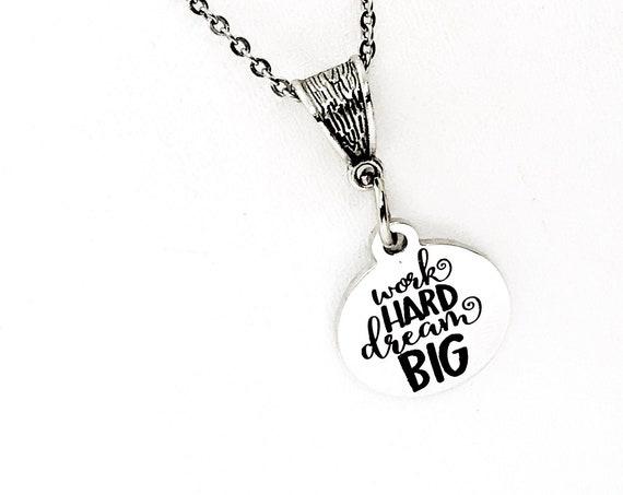 Work Hard Dream Big Necklace, Encouragement Gift, Daughter Gift, Make It Happen Gift, New Business Gift, Entrepreneur Gift, Athlete Gift