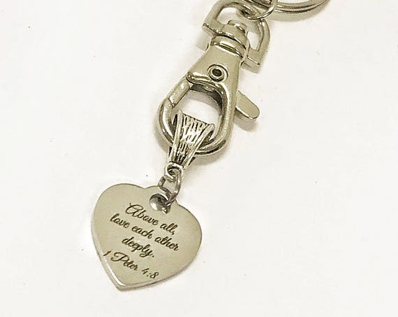 Bible Verse Gifts, Scripture Gifts, Above All Love Each Other Deeply Keychain, 1 Peter 4:8 Bible Verse Keychain Mission Trip Gift For Her