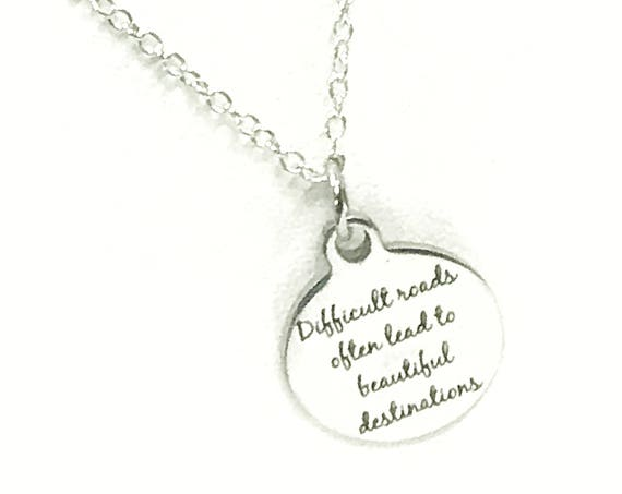 Encouragement Gift, Encouragement Necklace, Difficult Roads Often Lead to Beautiful Destinations Necklace, Sympathy Gift, Divorce Gift