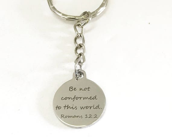 Bible Verse Gifts, Bible Verse Keychain, Scripture Gifts, Be Not Conformed To This World Christian Keychain, Romans 12 2 Bible Verse Charms