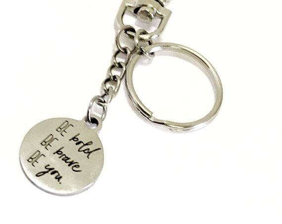 Motivating Keychain Gift, Be Bold Be Brave Be You, Clip On Keyring, Purse Clip, Purse Charm, Keychain Charm, Encouraging Gift, Motivational